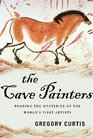 The Cave Painters Probing the Mysteries of the World's First Artists