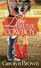 Love Drunk Cowboy (Spikes & Spurs, Bk 1)