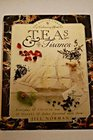 Teas and Tisanes: Everyday and Unusual Teas and Tisanes and Dishes Flavored with Them