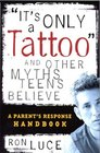 It's Only a Tattoo and Other Myths Teens Believe