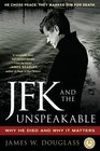 JFK and the Unspeakable Why He Died and Why It Matters