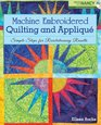 Machine Embroidered Quilting and Applique Simple Steps for Revolutionary Results
