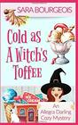 Cold as a Witch's Toffee (An Allegra Darling Cozy Mystery)