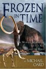 Frozen in Time The Woolly Mammoth the Ice Age and the Bible