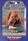 It's a Dog-Eat-Dog World (McGrowl, Bk 5)