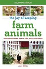 The Joy of Keeping Farm Animals Raising Chickens Goats Pigs Sheep and Cows