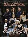 Battlestar Galactica The Official Companion Season Three