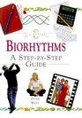 Biorhythms A Step-By-Step Guide