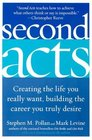 Second Acts  Creating the Life You Really Want Building the Career You Truly Desire