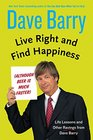 Live Right and Find Happiness  Life Lessons from Dave Barry