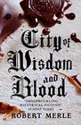 City of Wisdom and Blood Fortunes of France Volume 2