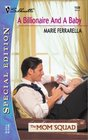 A Billionaire and a Baby (Mom Squad, Bk 1) (Silhouette Special Edition, No 1528)