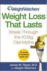 Weight Loss That Lasts: Break Through the 10 Big Diet Myths  (WeightWatchers)