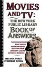 Movies and TV The New York Public Library Book of Answers