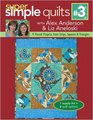 Super Simple Quilts 3 with Alex Anderson  Liz Aneloski 9 Pieced Projects from Strips Squares  Triangles