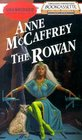 The Rowan (Tower and Hive, Bk 1) (Audio Cassette) (Unabridged)