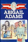 Abigail Adams: Girl of Colonial Days (Childhood of Famous Americans (Prebound))