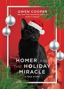 Homer and the Holiday Miracle A True Story