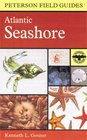 Field Guide to the Atlantic Seashore From the Bay of Fundy to Cape Hatteras