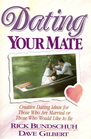 Dating Your Mate: Creative Dating Ideas for those Who Are Married or Those Who Would like to Be