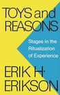 Toys and Reasons Stages in the Ritualization of Experience