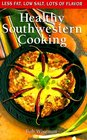 Healthy Southwestern Cooking: Less Fat, Low Salt, Lots of Flavor