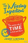The Missing Ingredient The Curious Role of Time in Food and Flavor