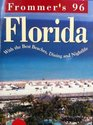 Frommer's 96 Florida/With the Best Beachs Dining and Nightlife/Book and Free Color Map Including Walt Disney World and the Best Beaches