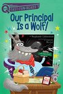 Our Principal Is a Wolf