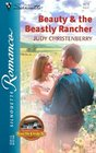 Beauty and the Beastly Rancher  (From The Circle K, Bk 6) (Silhouette Romance, No 1678)