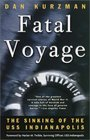 Fatal Voyage : The Sinking of the USS Indianapolis