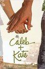 Caleb  Kate