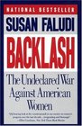 Backlash : The Undeclared War Against Women
