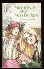 Miss Rivers and Miss Bridges