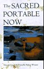 The Sacred Portable Now The Transforming Gift of Living in the Moment