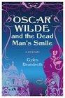 Oscar Wilde and the Dead Man's Smile A Mystery