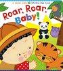 Roar Roar Baby