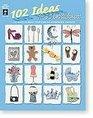 102 Ideas for 3-D Embellishments (Hot Off the Press, No 2292)