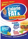 The CalorieKing Calorie Fat  Carbohydrate Counter 2012 Larger Print Edition