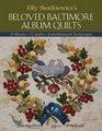 Elly Sienkiewicz's Beloved Baltimore Album Quilts 25 Blocks 12 Quilts Embellishment Techniques