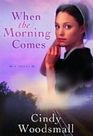 When the Morning Comes (Sisters of the Quilt , Bk 2){Large Print}