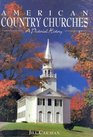 American Country Churches A Pictorial History