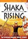 Shaka Rising A Legend of the Warrior Prince