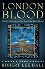 London Blood: Further Adventures of the American Agent Abroad (Benjamin Franklin Mystery)