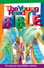 The Young Readers Bible 70 Easy to Read Bible Stories