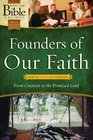Founders of Our Faith Genesis through Deuteronomy From Creation to the Promised Land