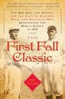 The First Fall Classic The Red Sox the Giants and the Cast of Players Pugs and Politicos Who Reinvented the World Series in 1912