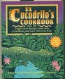 El Cocodrilo's Cookbook Over 100 High-Flavor Recipes Fused With a Caribbean and Latin American Kick