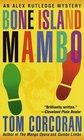 Bone Island Mambo (Alex Rutledge, Bk 3)