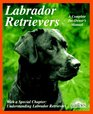 Labrador Retrievers: Everything About Purchase, Care, Nutrition, Diseases, Breeding, and Behavior